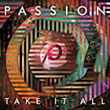 Passion: Take It All (Live)