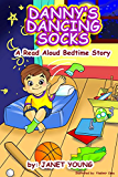 Danny's Dancing Socks: A Read Aloud Bedtime Story (Danny Books Book 1)