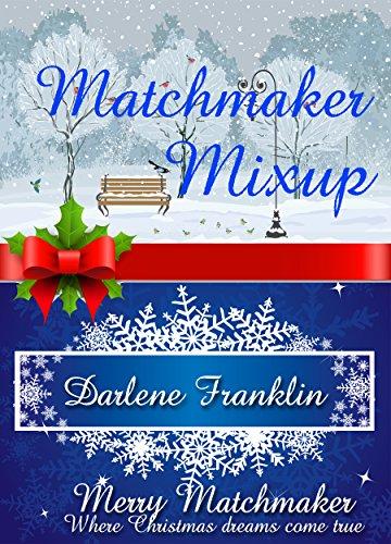 Matchmaker Mixup (A Merry Matchmaker Christmas Novella) by [Franklin, Darlene]