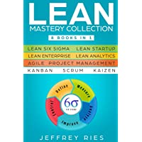 Lean Mastery Collection: 8 Books in 1 - Lean Six Sigma, Lean Startup, Lean Enterprise, Lean Analytics, Agile Project Management, Kanban, Scrum, Kaizen