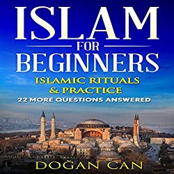 Islam for Beginners: 22 More Questions Answered