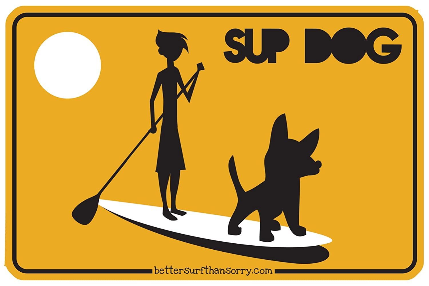 Amazon.com: Better Surf...than Sorry SUP Dog Stand Up Paddling ...