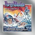 Vorstoß nach Arkon (Perry Rhodan Silber Edition 5) | Clark Darlton,K.H. Scheer,Kurt Mahr
