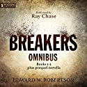 The Breakers Omnibus: Books 1-3 and Prequel Novella Hörbuch von Edward W. Robertson Gesprochen von: Ray Chase