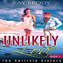 Unlikely Love: A Hot, Romantic Suspense Series