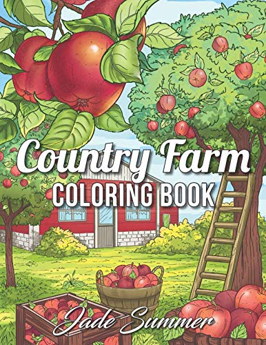 Country Farm Coloring Book: An Adult Coloring Book with Charming Country Life, Playful Animals, Beautiful Flowers, and Nature Scenes for -