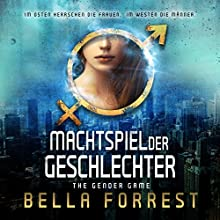 The Gender Game: Machtspiel der Geschlechter (German Edition): The Gender Game, Book 1 Audiobook by Bella Forrest Narrated by Mera Mayde