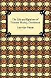 The Life and Opinions of Tristram Shandy, Gentleman [with Biographical Introduction]