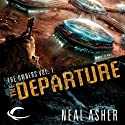 The Departure: The Owner, Book 1 Audiobook by Neal Asher Narrated by Steve West, John Mawson