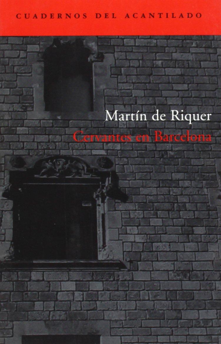 Cervantes en Barcelona / Cervantes in Barcelona (Cuadernos del acantilado / Cliff Notebooks) (Spanish Edition) pdf