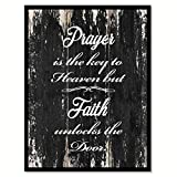 Prayer Is The Key To Heaven But Faith Unlocks The Door Quote Saying Black Canvas Print Picture Frame Home Decor Wall Art Gift Ideas 28'' x 37''
