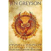 Storm Front: NA Fantasy/Time Travel (Tesla Time Travelers Book 3)