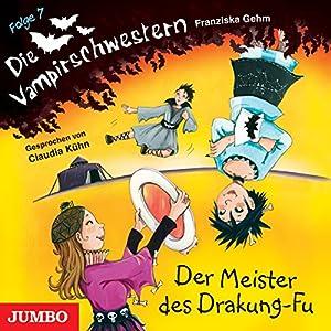 Der Meister des Drakung-Fu (Die Vampirschwestern 7) Hörbuch