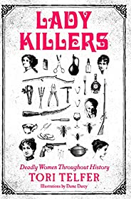 Lady Killers: Deadly Women Throughout History (English Edition)