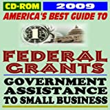 2009 America's Best Guide to Federal Grants and Government Assistance to Small Business - Loans, Programs, Money for Americans, Students and College Aid (CD-ROM)