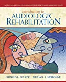 Introduction to Audiologic Rehabilitation 6th Edition