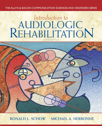 132582570 - Introduction to Audiologic Rehabilitation (6th Edition) (Allyn & Bacon Communication Sciences and Disorders)