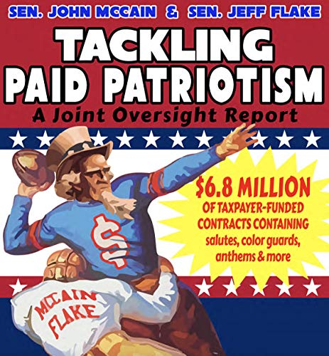 Book cover from Tackling Paid Patriotism: A Joint Oversite Report by Senator John McCain and Senator Jeff Flake by U.S.  Senate
