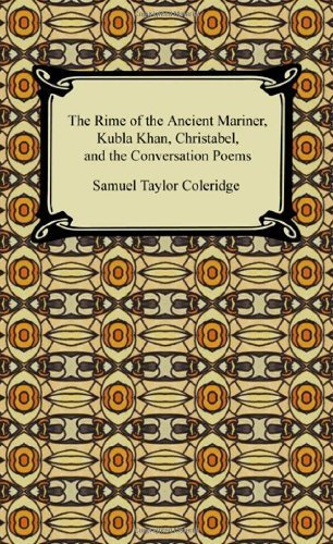 The Rime of the Ancient Mariner, Kubla Khan, Christabel, and the Conversation Poems by Samuel Taylor Coleridge (2009-01-01) pdf epub