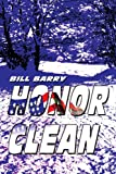 Honor Clean, Bill Barry, 0595259456