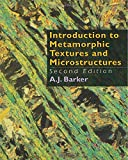 Introduction to Metamorphic Textures and Microstructures, Barker, A., 1461572932