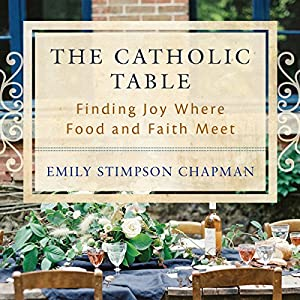 The Catholic Table Audiobook