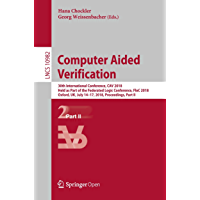 Computer Aided Verification: 30th International Conference, CAV 2018, Held as Part of the Federated Logic Conference…