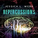 Repercussions Audiobook by Jessica Webb Narrated by Charley Ongel