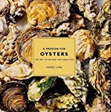 img - for A Passion for Oysters: The Art of Eating and Enjoying book / textbook / text book