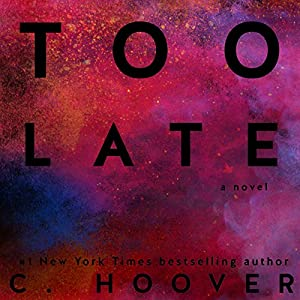 Too Late Audiobook by C. Hoover Narrated by Emma Hudson, Max Thomas, Ryan Gray
