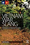 Vietnam War Slang: A Dictionary on Historical Principles by Tom Dalzell (2014-07-31)