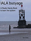 IALA buoyage, A Really Handy Book to learn the system (English Edition)