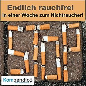 Endlich rauchfrei: In einer Woche zum Nichtraucher! Hörbuch