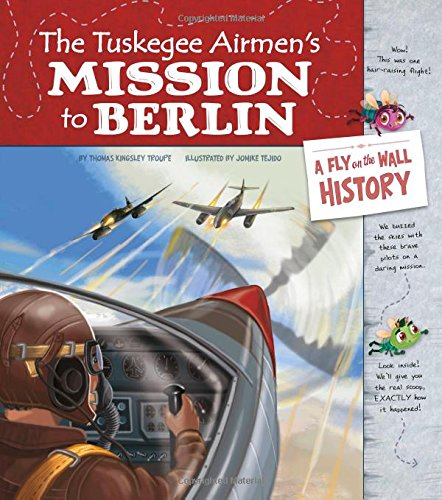 The Tuskegee Airmen's Mission to Berlin: A Fly on the Wall History PDF