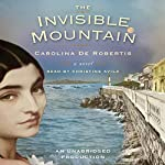 The Invisible Mountain   Carolina De Robertis