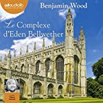 Le Complexe d'Eden Bellwether | Benjamin Wood