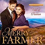 Trail of Passion: Hot on the Trail, Book 7 | Merry Farmer