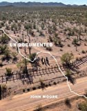 img - for Undocumented: Immigration and the Militarization of the United States-Mexico Border book / textbook / text book