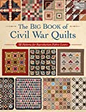 quilt books civil war - The Big Book of Civil War Quilts: 58 Patterns for Reproduction-Fabric Lovers