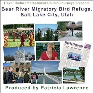 Audio Journeys: Bear River Migratory Bird Refuge, Salt Lake City, Utah Radio/TV Program