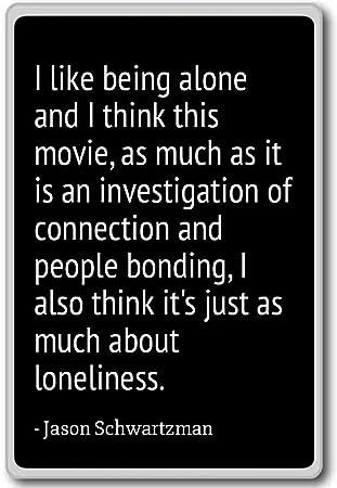 Amazoncom I Like Being Alone And I Think This Movie Jason