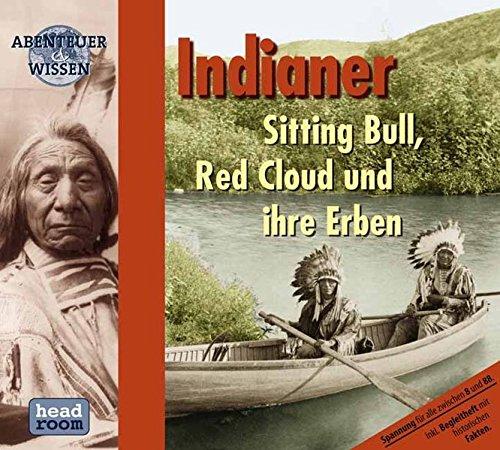 Indianer, 1 Audio-CD: Sitting Bull, Red Cloud und ihre Erben (Abenteuer & Wissen)