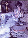 img - for The Scottish Colourists: Cadell, Fergusson, Hunter, Peploe book / textbook / text book