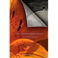 The Adventurous Heart: Figures and Capriccios
