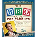 Bro Code for Parents: What to Expect When You're Awesome Audiobook by Barney Stinson, Matt Kuhn Narrated by Neil Patrick Harris