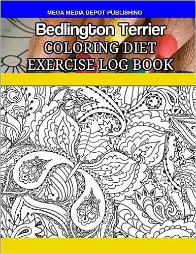 Bedlington Terrier Coloring Diet Exercise Log Book: Mega ...