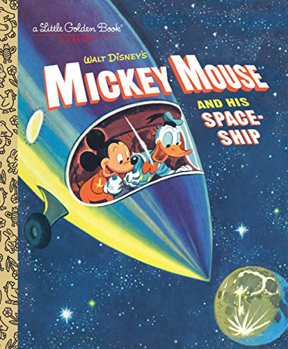 Mickey Mouse and His Spaceship (Disney: Mickey Mouse) (Little Golden Book) (Contest Carol Christmas)