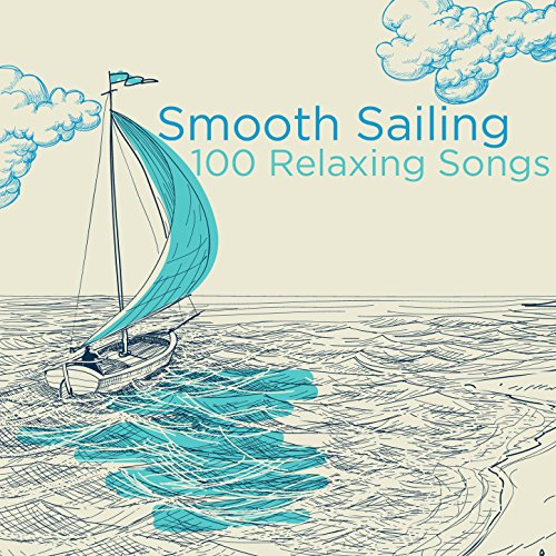 Smooth Sailing: 100 Relaxing Songs