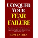 Conquer Your Fear of Failure: Transform your Fear of...