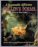 img - for Reasonable Affliction: 1001 Love Poems to Read to Each Other book / textbook / text book